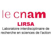 Le CNAM - Laboratoire interdisciplinaire de recherche en sciences de l'action (LIRSA)